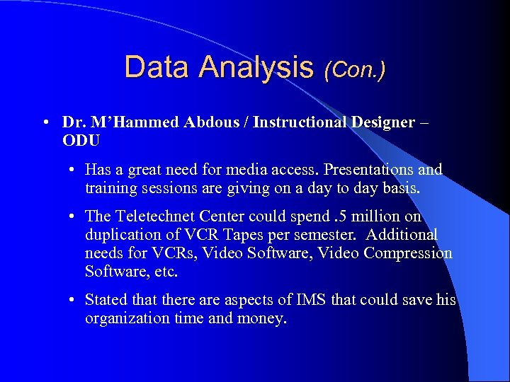 Data Analysis (Con. ) • Dr. M'Hammed Abdous / Instructional Designer – ODU •