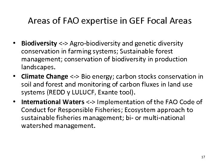 Areas of FAO expertise in GEF Focal Areas • Biodiversity <-> Agro-biodiversity and genetic