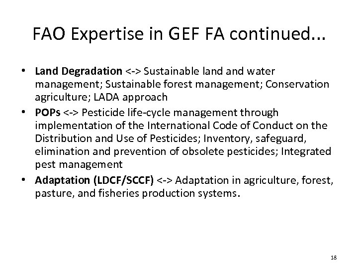 FAO Expertise in GEF FA continued. . . • Land Degradation <-> Sustainable land