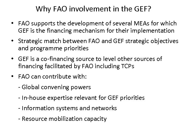 Why FAO involvement in the GEF? • FAO supports the development of several MEAs