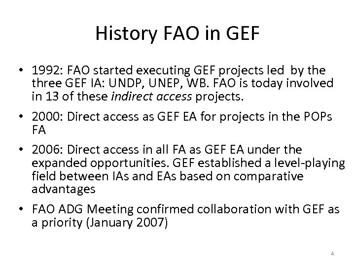 History FAO in GEF • 1992: FAO started executing GEF projects led by the