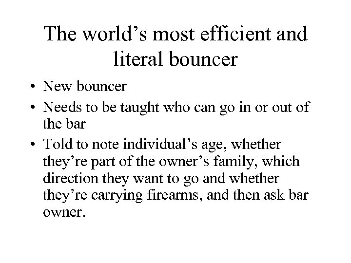 The world's most efficient and literal bouncer • New bouncer • Needs to be
