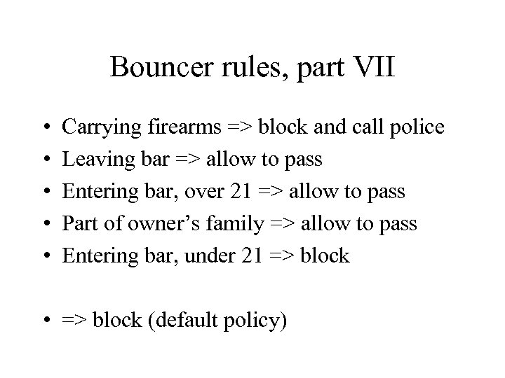 Bouncer rules, part VII • • • Carrying firearms => block and call police