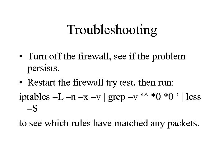 Troubleshooting • Turn off the firewall, see if the problem persists. • Restart the