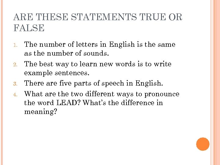 ARE THESE STATEMENTS TRUE OR FALSE 1. 2. 3. 4. The number of letters