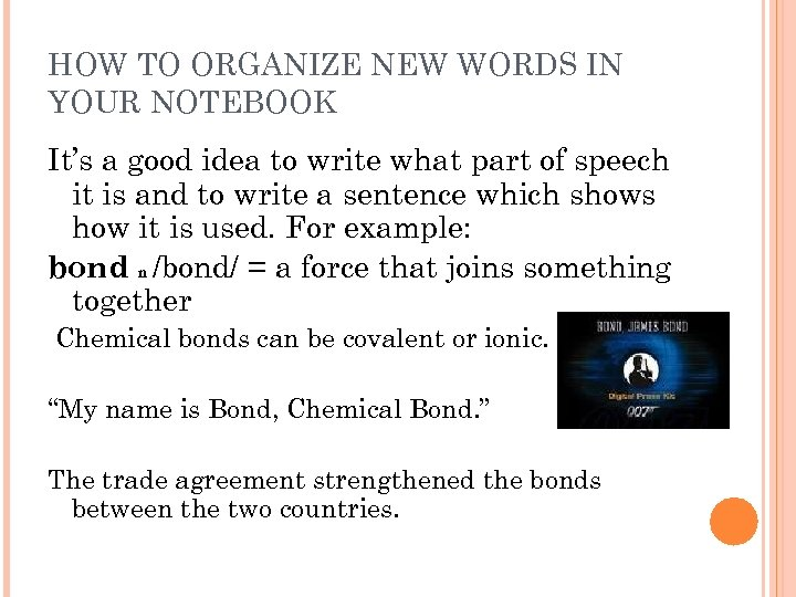 HOW TO ORGANIZE NEW WORDS IN YOUR NOTEBOOK It's a good idea to write