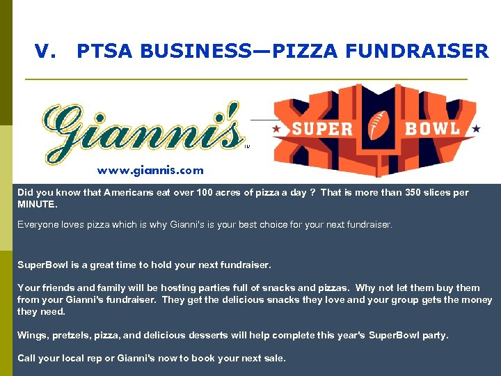 V. PTSA BUSINESS—PIZZA FUNDRAISER www. giannis. com Did you know that Americans eat over