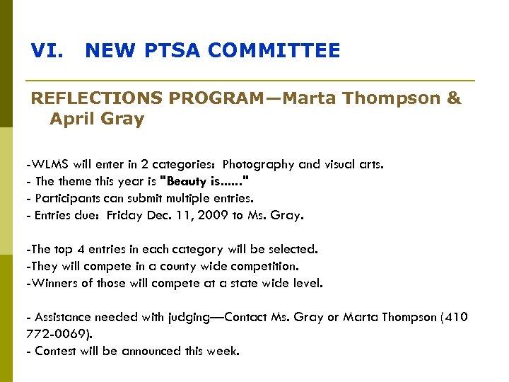 VI. NEW PTSA COMMITTEE REFLECTIONS PROGRAM—Marta Thompson & April Gray -WLMS will enter in