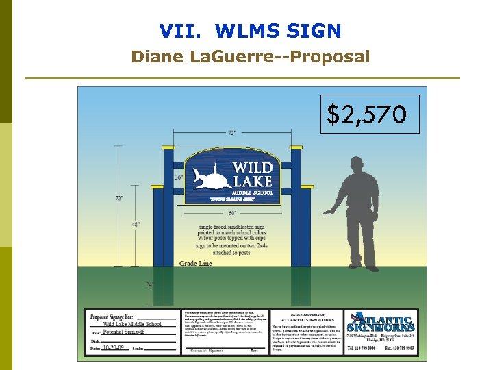 VII. WLMS SIGN Diane La. Guerre--Proposal $2, 570