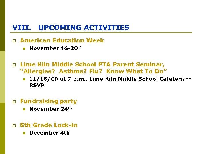 VIII. UPCOMING ACTIVITIES p American Education Week n p Lime Kiln Middle School PTA