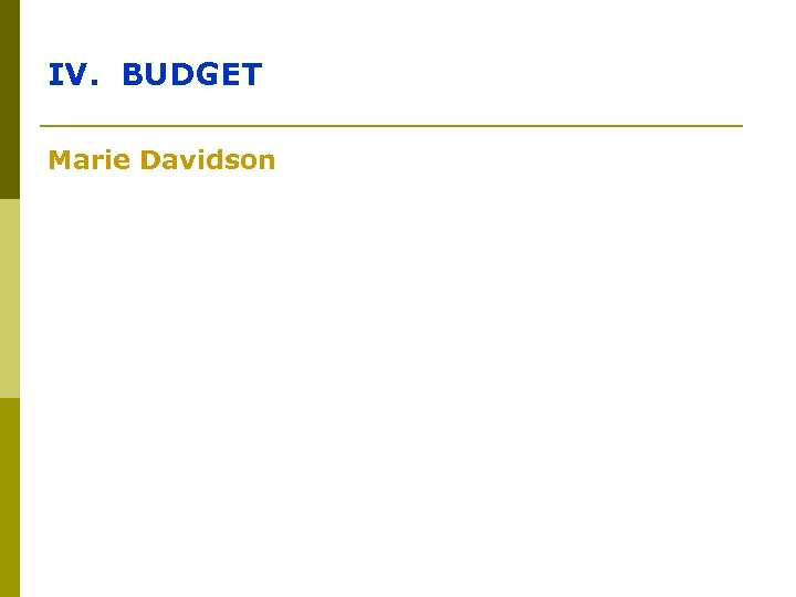 IV. BUDGET Marie Davidson