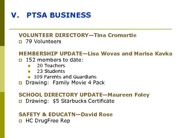 V. PTSA BUSINESS VOLUNTEER DIRECTORY—Tina Cromartie p 79 Volunteers MEMBERSHIP UPDATE—Lisa Wovas and Marisa