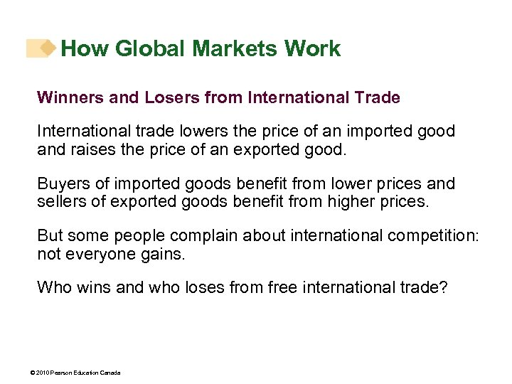 How Global Markets Work Winners and Losers from International Trade International trade lowers the