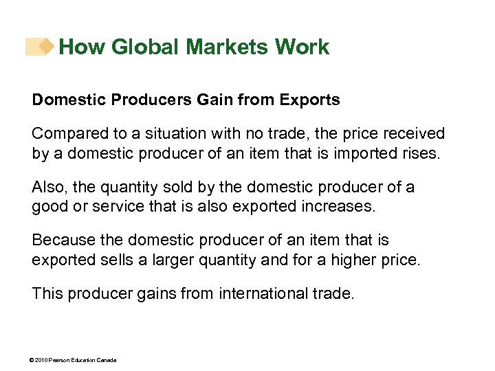How Global Markets Work Domestic Producers Gain from Exports Compared to a situation with