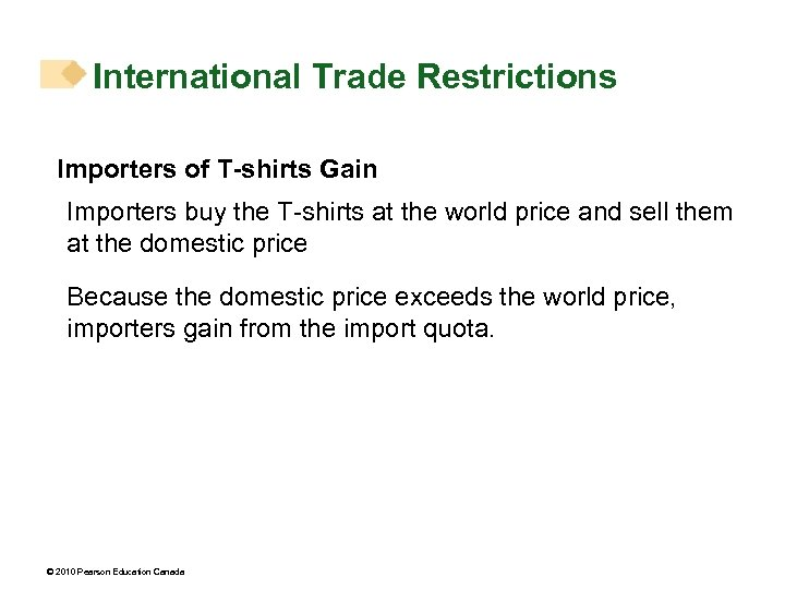 International Trade Restrictions Importers of T-shirts Gain Importers buy the T-shirts at the world