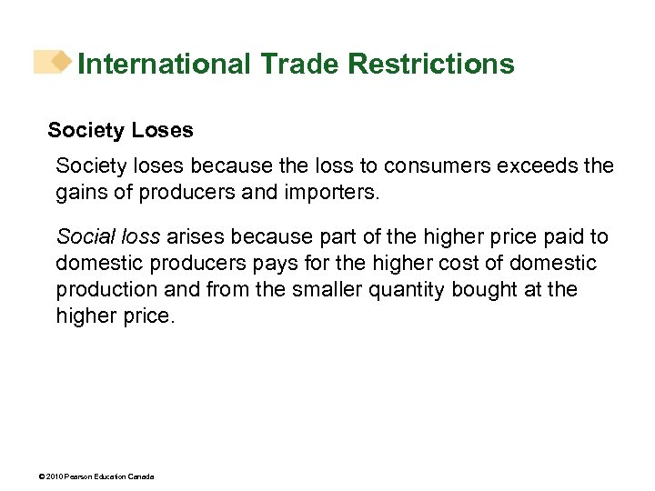 International Trade Restrictions Society Loses Society loses because the loss to consumers exceeds the