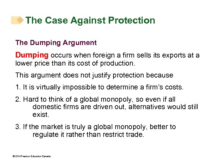 The Case Against Protection The Dumping Argument Dumping occurs when foreign a firm sells