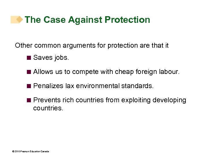 The Case Against Protection Other common arguments for protection are that it < Saves