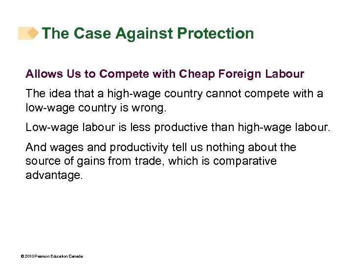 The Case Against Protection Allows Us to Compete with Cheap Foreign Labour The idea