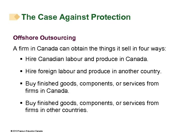 The Case Against Protection Offshore Outsourcing A firm in Canada can obtain the things