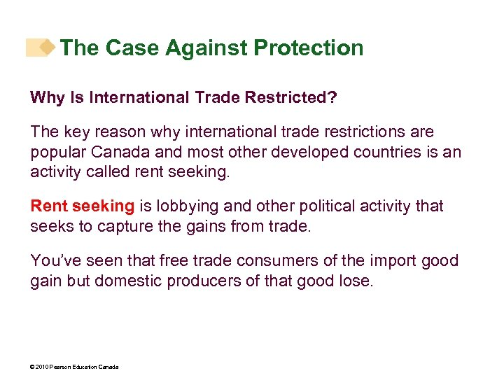 The Case Against Protection Why Is International Trade Restricted? The key reason why international
