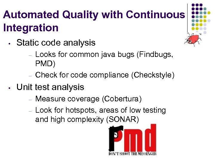 Automated Quality with Continuous Integration • Static code analysis – – • Looks for