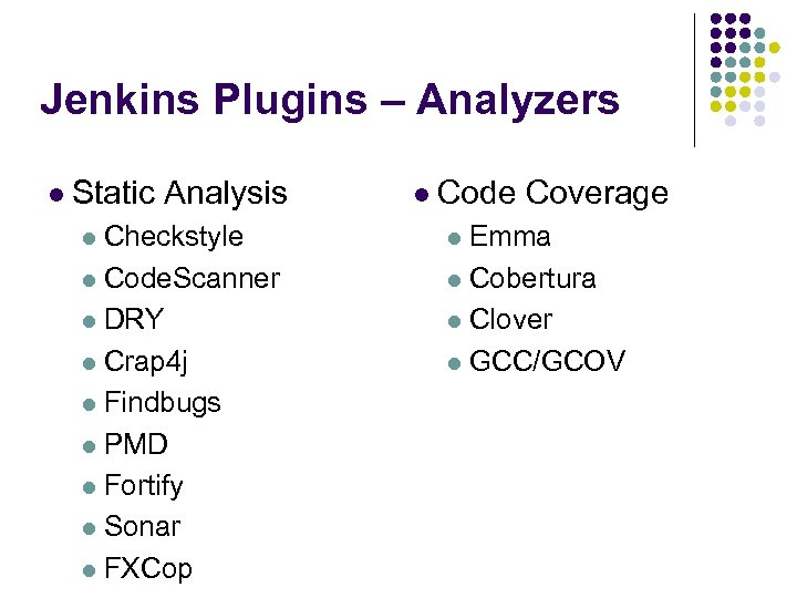 Jenkins Plugins – Analyzers l Static Analysis l Code Coverage l Checkstyle l Emma