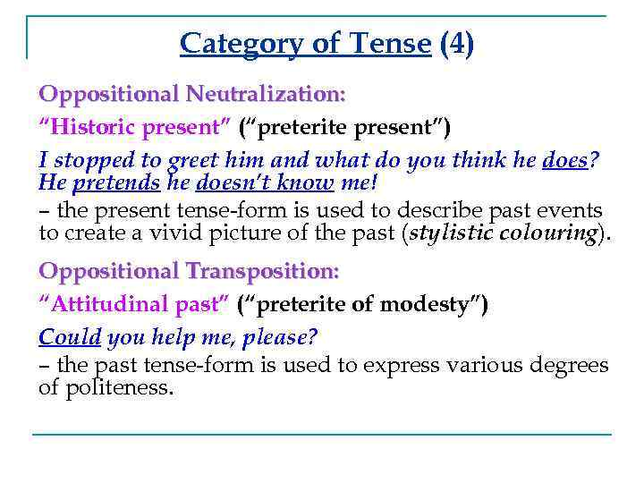 Notional parts of speech meet the verb lecture category of tense 4 oppositional neutralization historic present preterite m4hsunfo