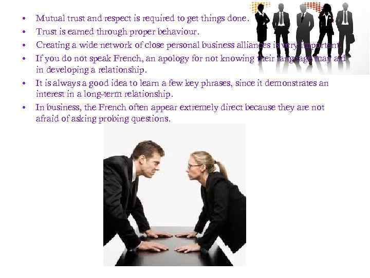 • • • Mutual trust and respect is required to get things done.