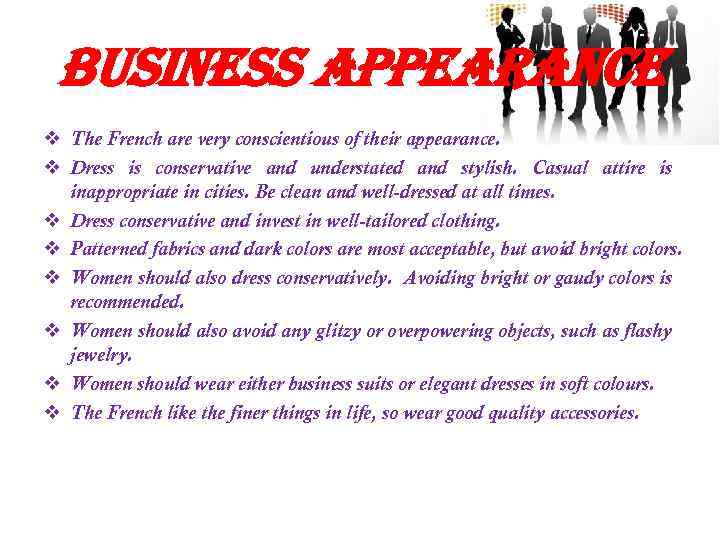business appearance v The French are very conscientious of their appearance. v Dress is