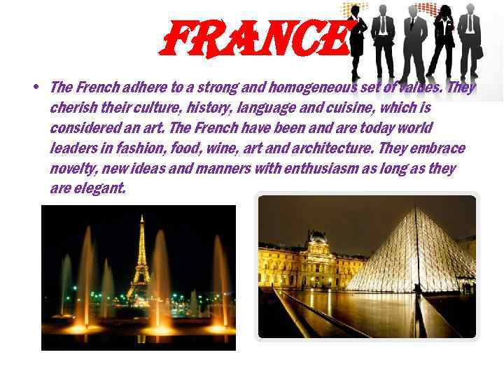 france • The French adhere to a strong and homogeneous set of values. They