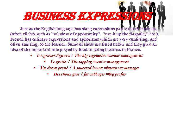 business expressions Just as the English language has slang expressions particular to business, (often