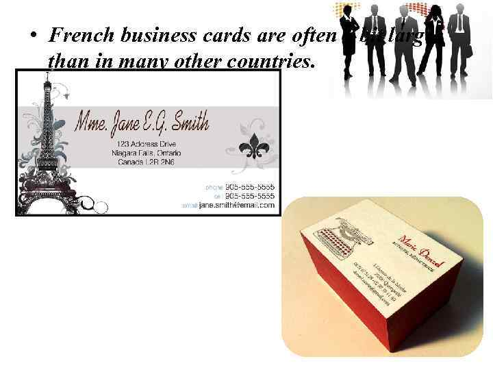 • French business cards are often a bit larger than in many other