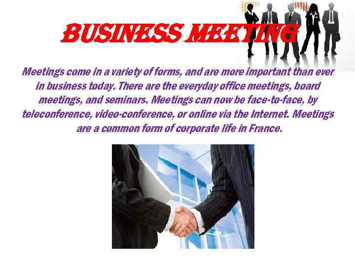 business meeting Meetings come in a variety of forms, and are more important than