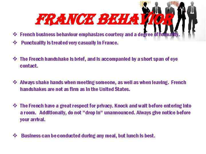 france behavior v French business behaviour emphasizes courtesy and a degree of formality. v