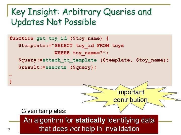 """Key Insight: Arbitrary Queries and Updates Not Possible function get_toy_id ($toy_name) { $template: =""""SELECT"""