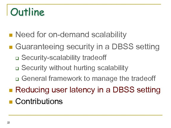 Outline n Need for on-demand scalability n Guaranteeing security in a DBSS setting q