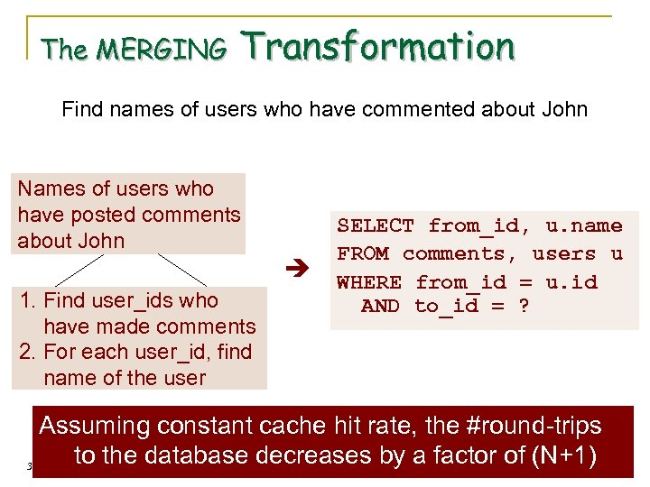 The MERGING Transformation Find names of users who have commented about John Names of