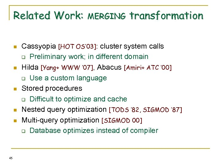 Related Work: MERGING transformation n n 45 Cassyopia [HOT OS' 03]: cluster system calls