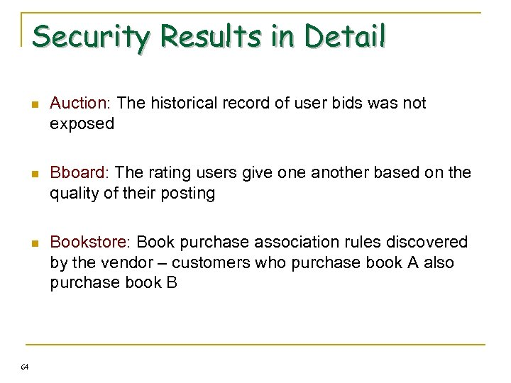 Security Results in Detail n n Bboard: The rating users give one another based