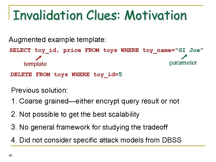 """Invalidation Clues: Motivation Augmented example template: SELECT toy_id, price FROM toys WHERE toy_name=""""GI Joe"""""""