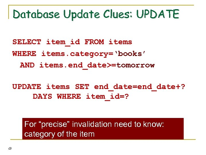 Database Update Clues: UPDATE SELECT item_id FROM items WHERE items. category='books' AND items. end_date>=tomorrow