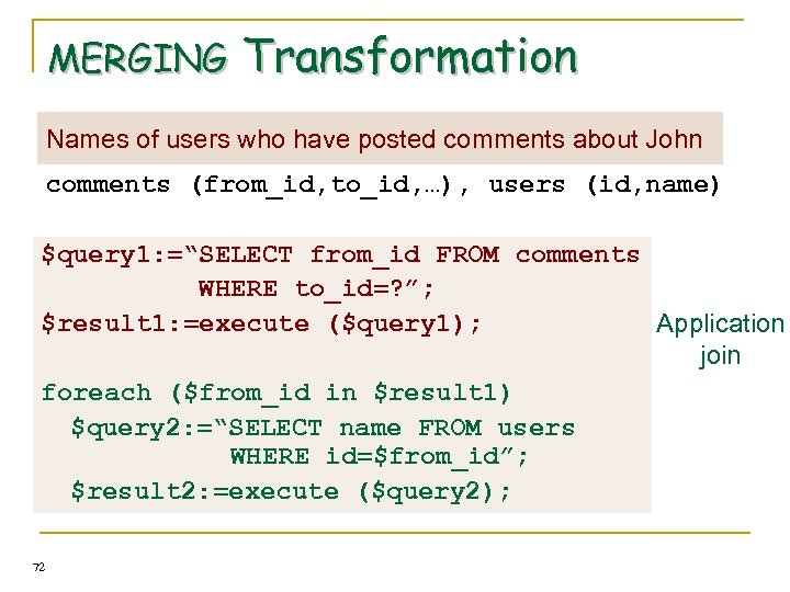 MERGING Transformation Names of users who have posted comments about John comments (from_id, to_id,