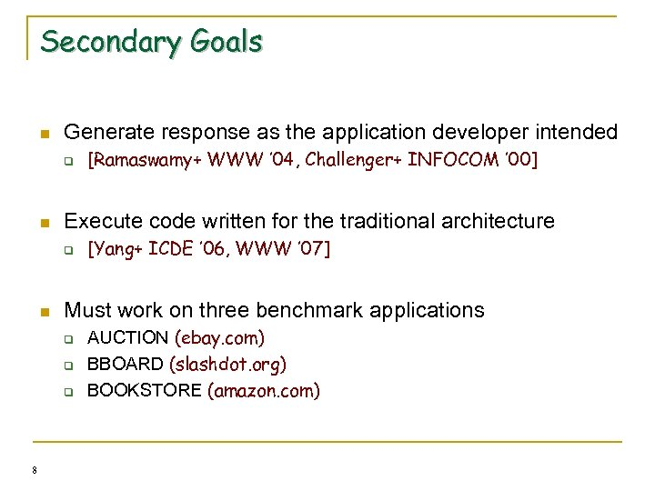 Secondary Goals n Generate response as the application developer intended q n Execute code