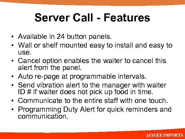 Server Call - Features • Available in 24 button panels. • Wall or shelf