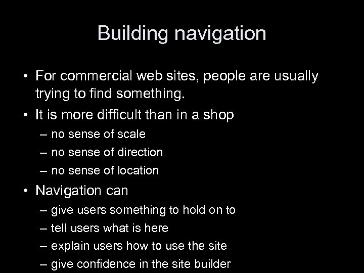 Building navigation • For commercial web sites, people are usually trying to find something.