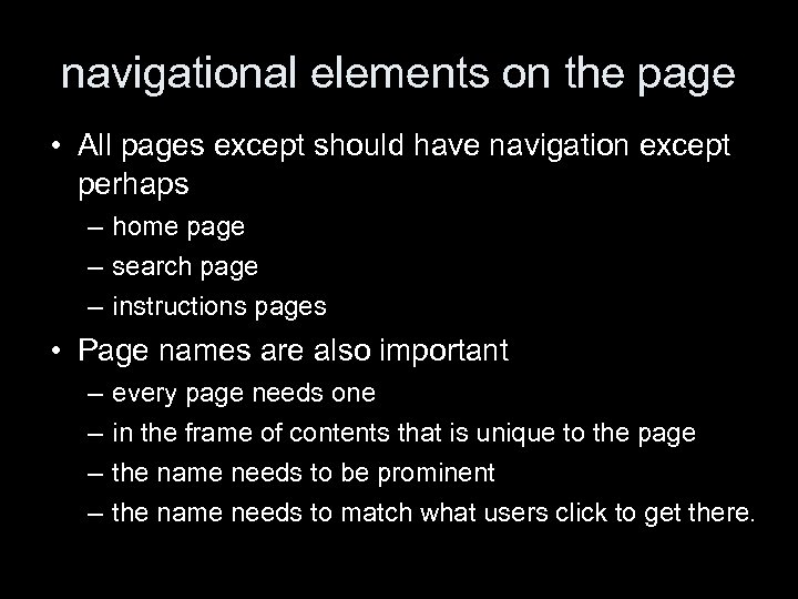 navigational elements on the page • All pages except should have navigation except perhaps
