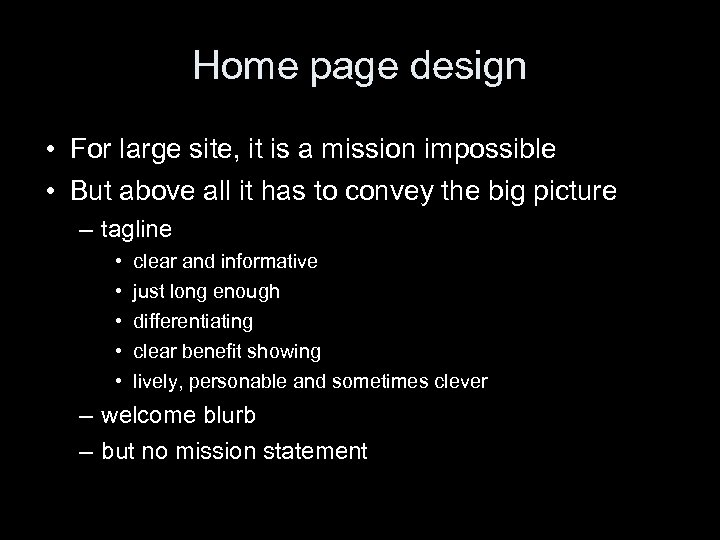 Home page design • For large site, it is a mission impossible • But