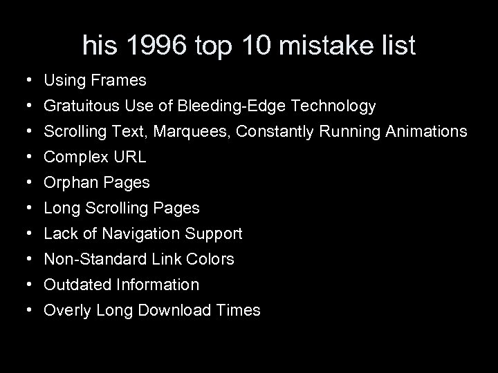 his 1996 top 10 mistake list • Using Frames • Gratuitous Use of Bleeding-Edge