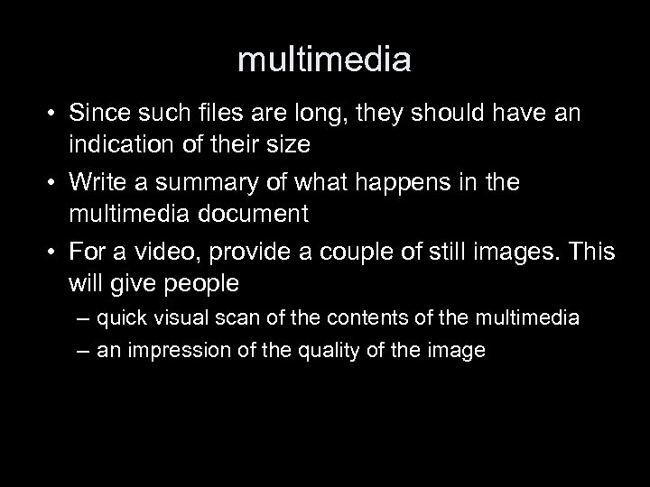 multimedia • Since such files are long, they should have an indication of their